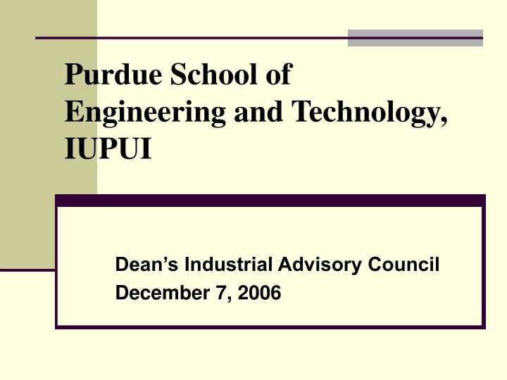 Purdue school of engineering and technology iupui