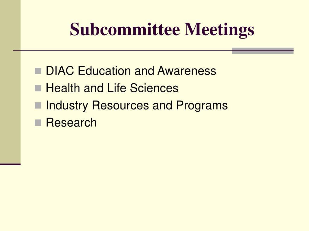 Subcommittee Meetings