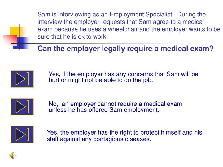 Sam is interviewing as an Employment Specialist.  During the interview the employer requests that Sa...