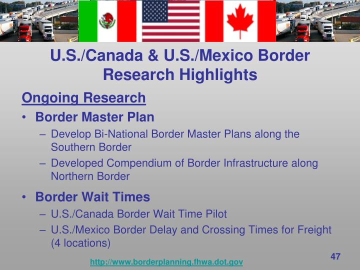 U.S./Canada & U.S./Mexico Border  Research Highlights