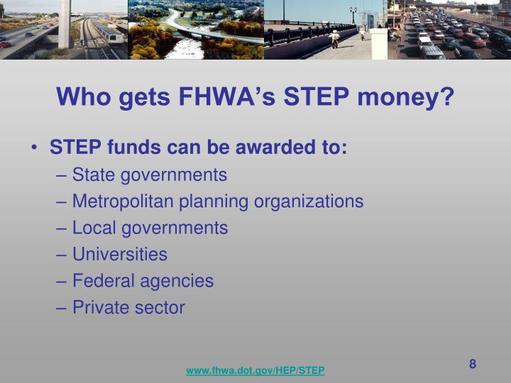 Who gets FHWA's STEP money?