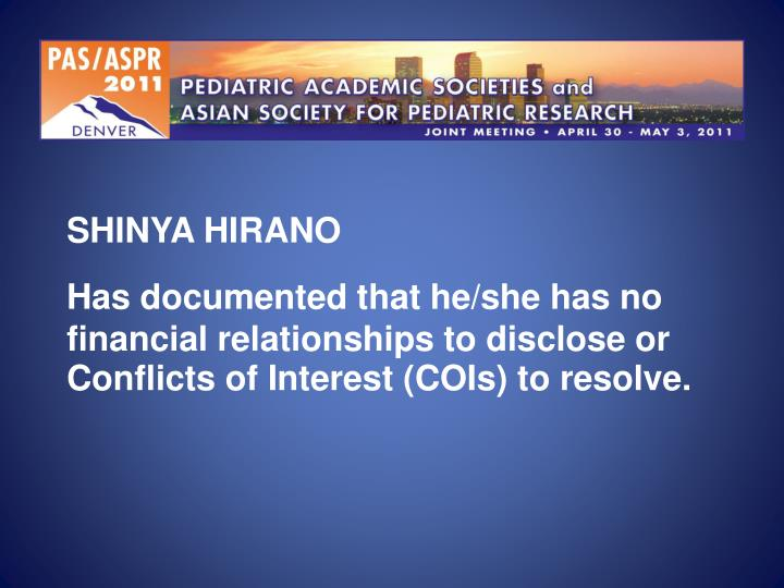 Has documented that he/she has no financial relationships to disclose or Conflicts of Interest (COIs...