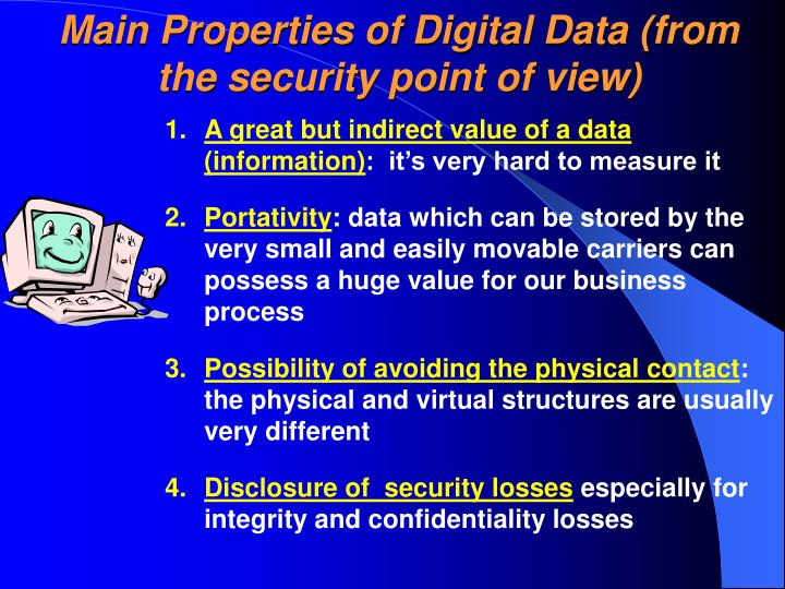 Main Properties of Digital Data (from the security point of view)