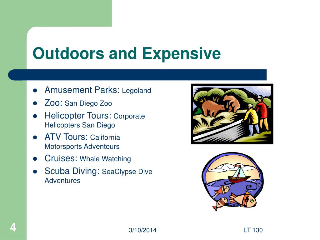 Outdoors and Expensive