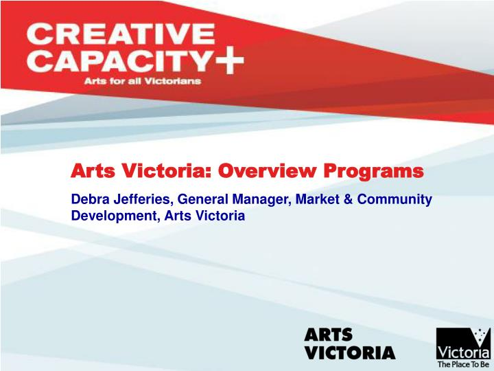 Arts Victoria: Overview Programs