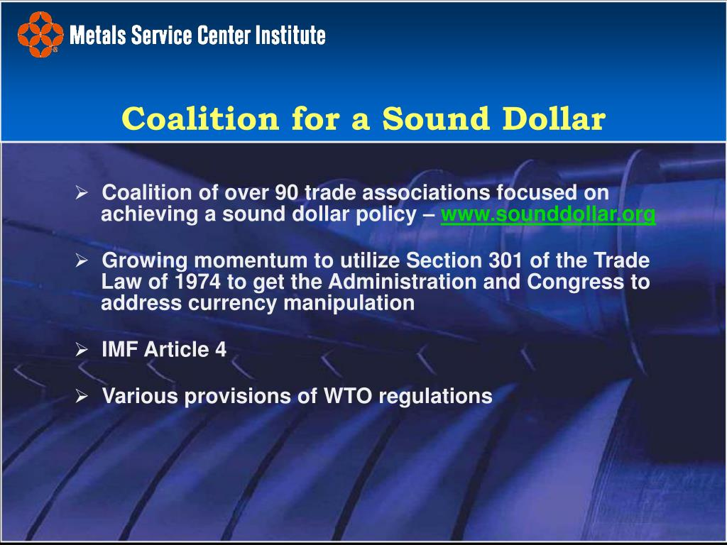 Coalition of over 90 trade associations focused on achieving a sound dollar policy –