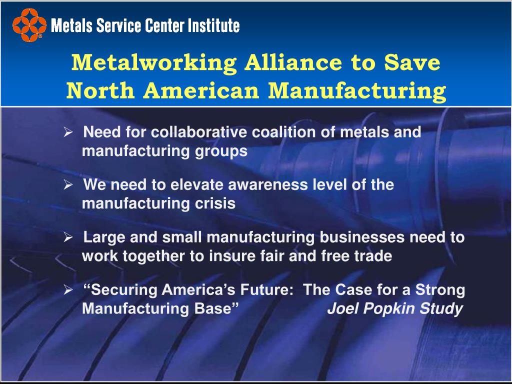 Need for collaborative coalition of metals and manufacturing groups
