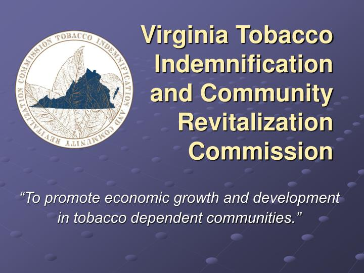 Virginia tobacco indemnification and community revitalization commission l.jpg