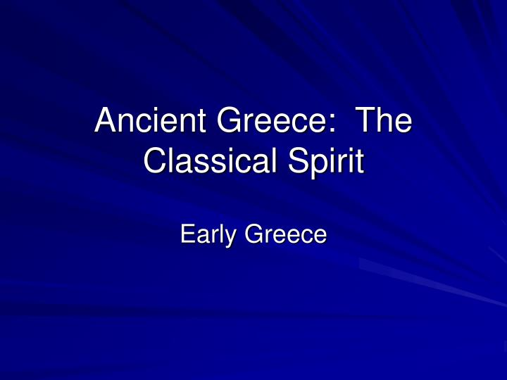 Ancient greece the classical spirit