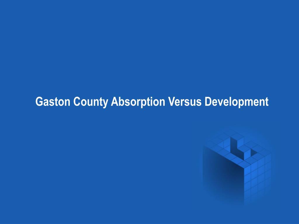 Gaston County Absorption Versus Development