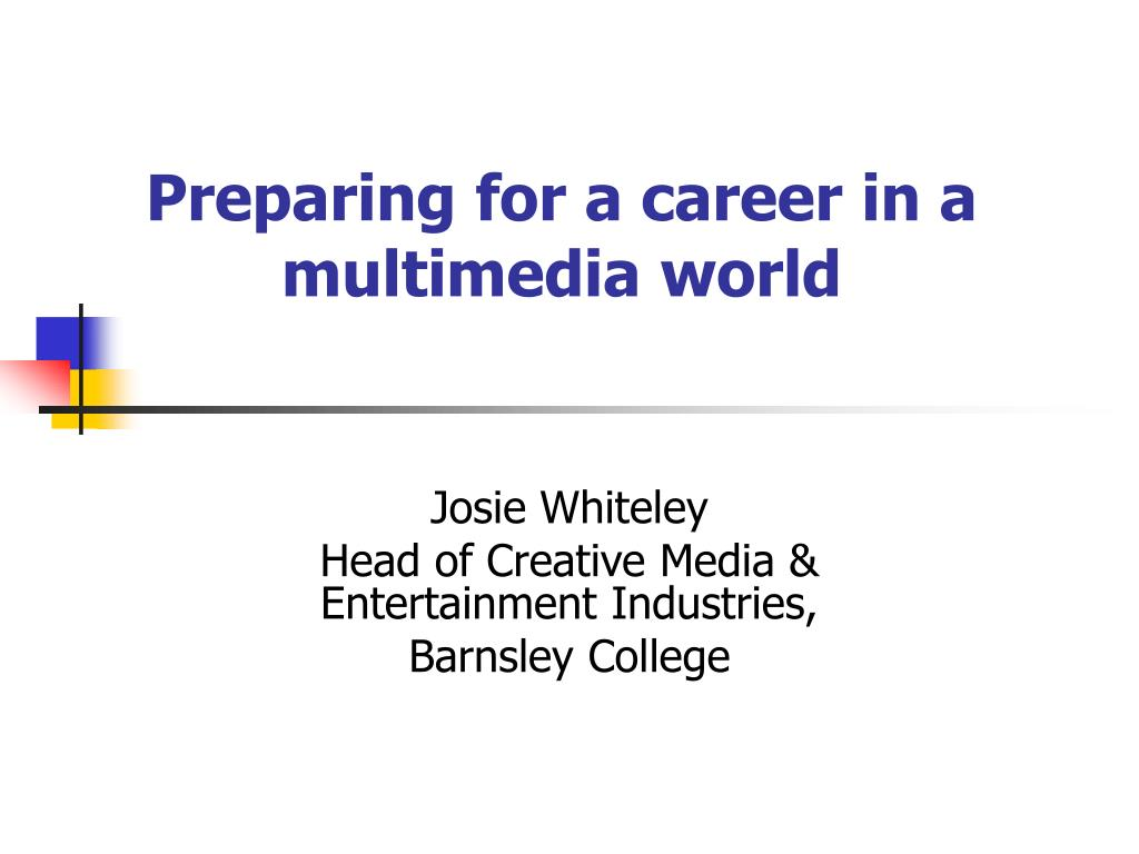 preparing for a career in a multimedia world