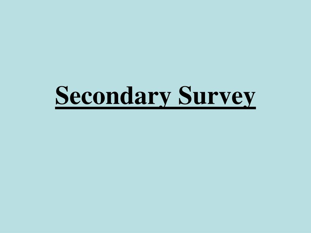 Secondary Survey