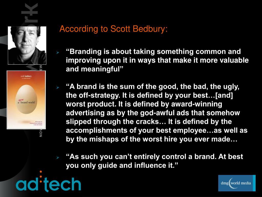 According to Scott Bedbury: