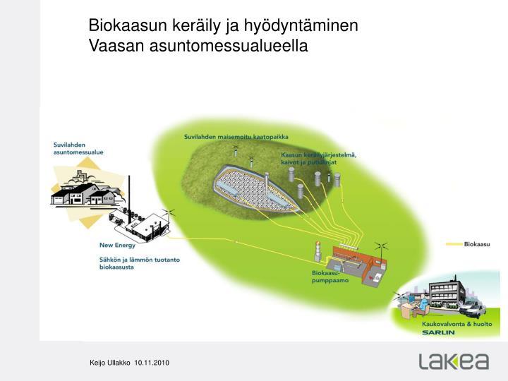 Biokaasun keräily ja hyödyntäminen Vaasan asuntomessualueella