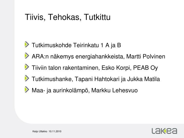 Tiivis, Tehokas, Tutkittu