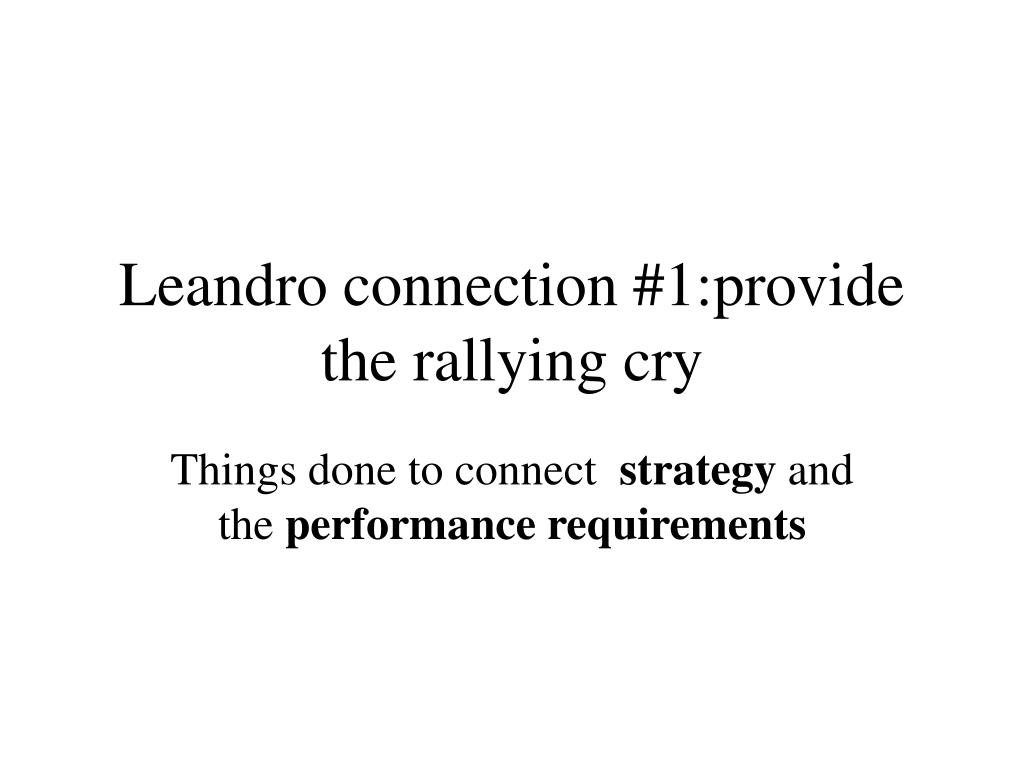 Leandro connection #1:provide the rallying cry