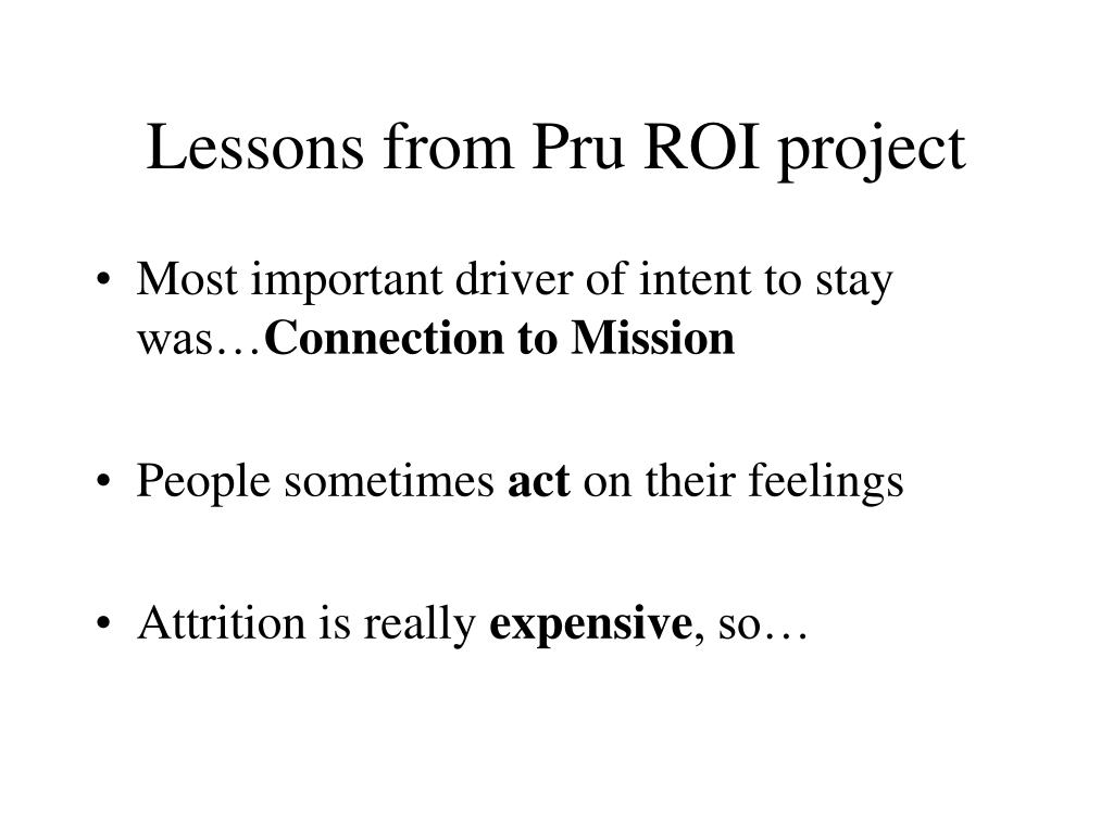 Lessons from Pru ROI project