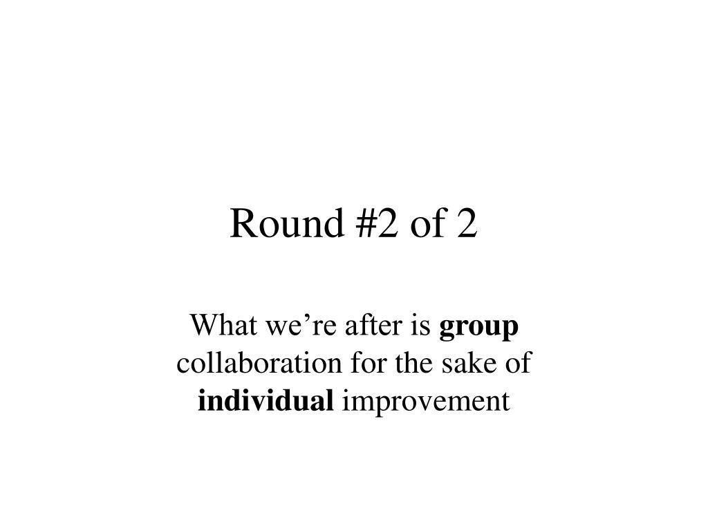 Round #2 of 2