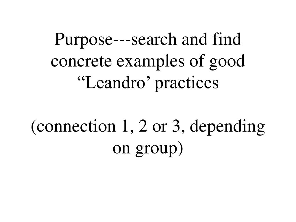 "Purpose---search and find concrete examples of good ""Leandro' practices"