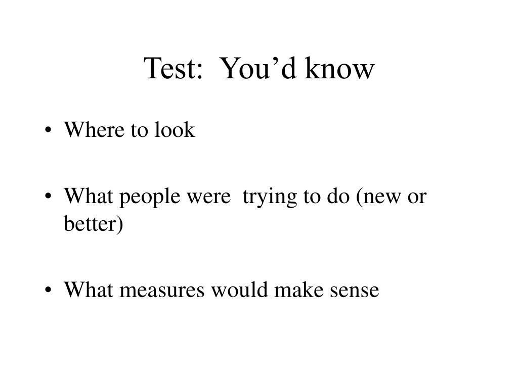 Test:  You'd know