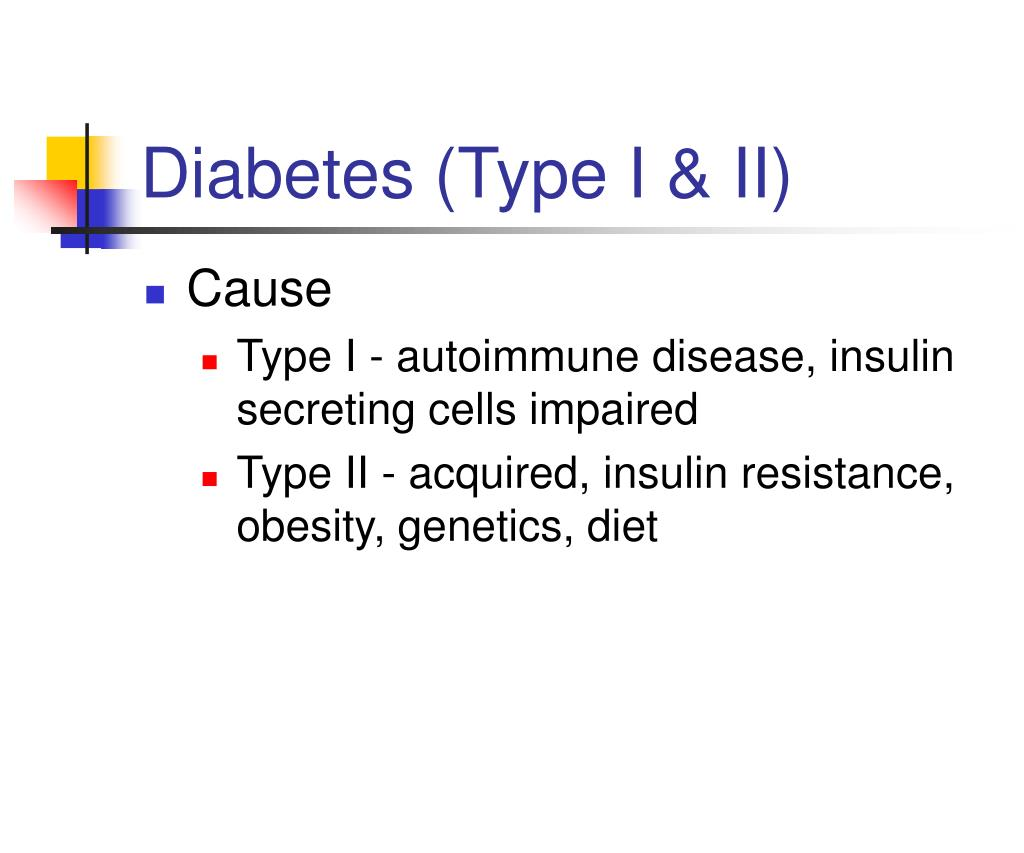 Diabetes (Type I & II)
