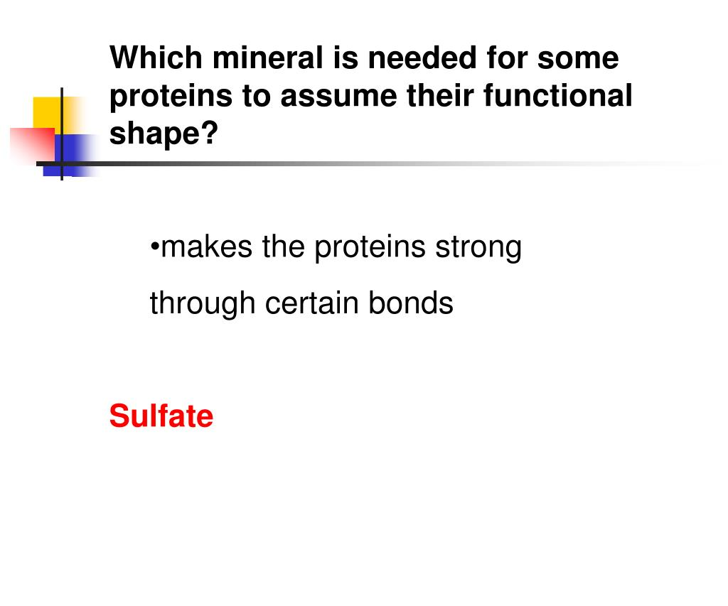 Which mineral is needed for some proteins to assume their functional shape?