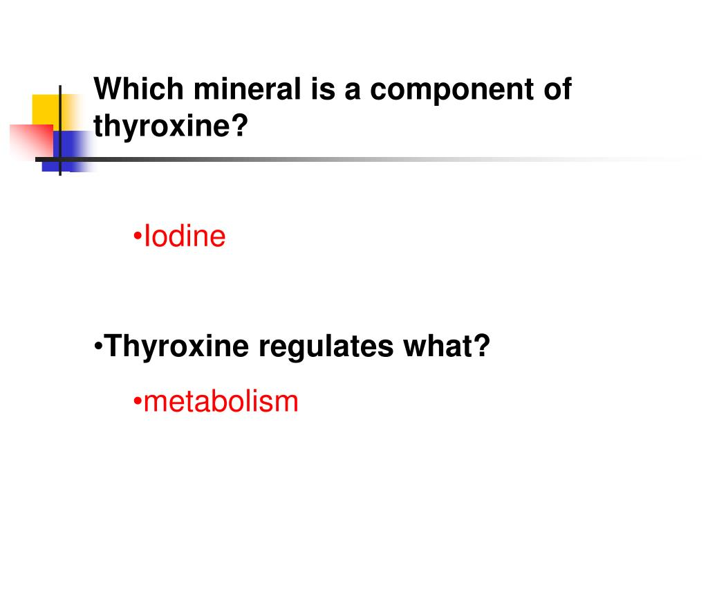Which mineral is a component of thyroxine?