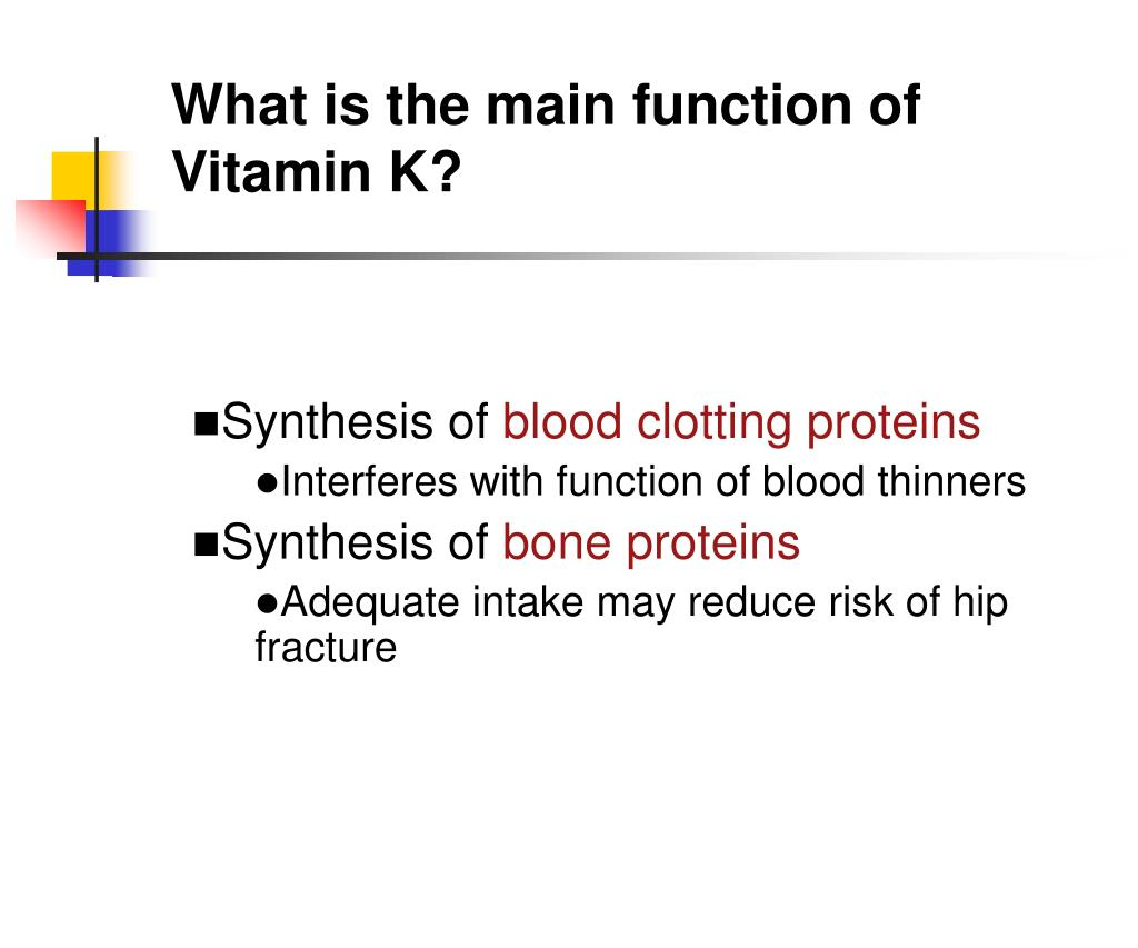 What is the main function of Vitamin K?