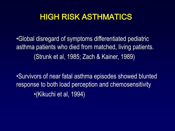 HIGH RISK ASTHMATICS