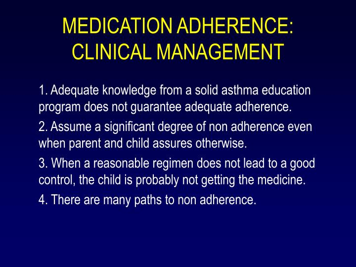 MEDICATION ADHERENCE: CLINICAL MANAGEMENT