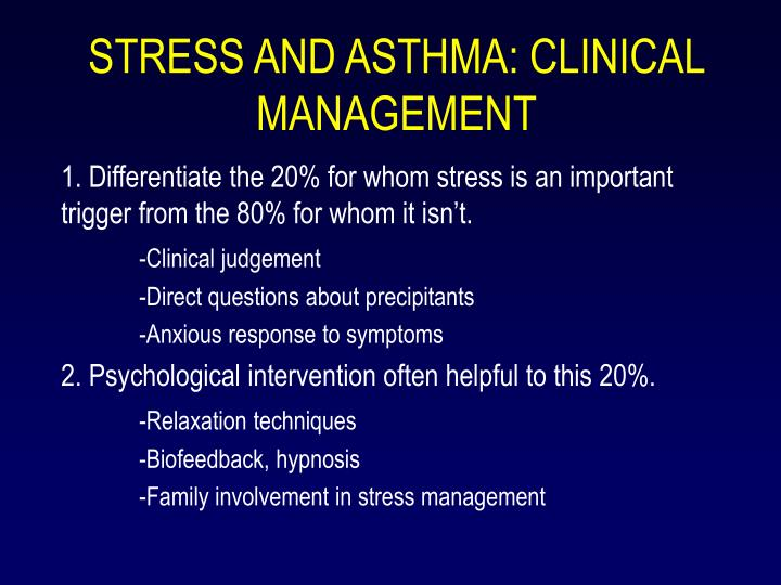 STRESS AND ASTHMA: CLINICAL MANAGEMENT