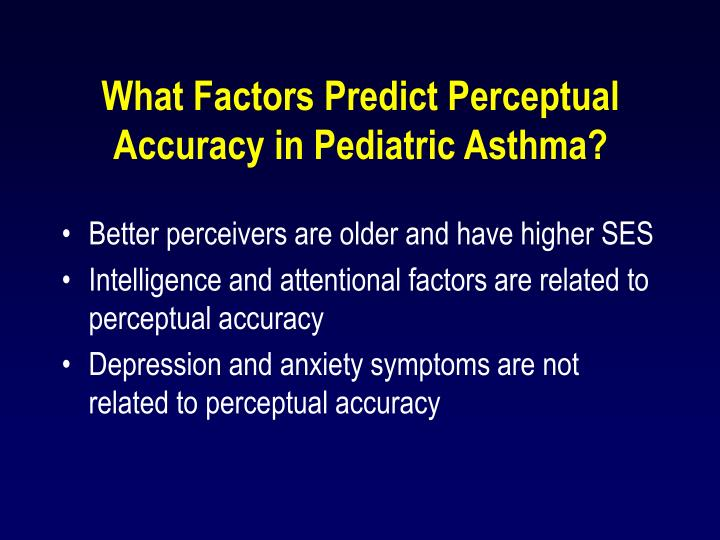 What Factors Predict Perceptual Accuracy in Pediatric Asthma?