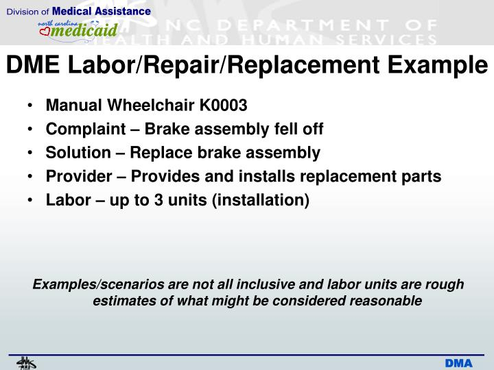 DME Labor/Repair/Replacement Example