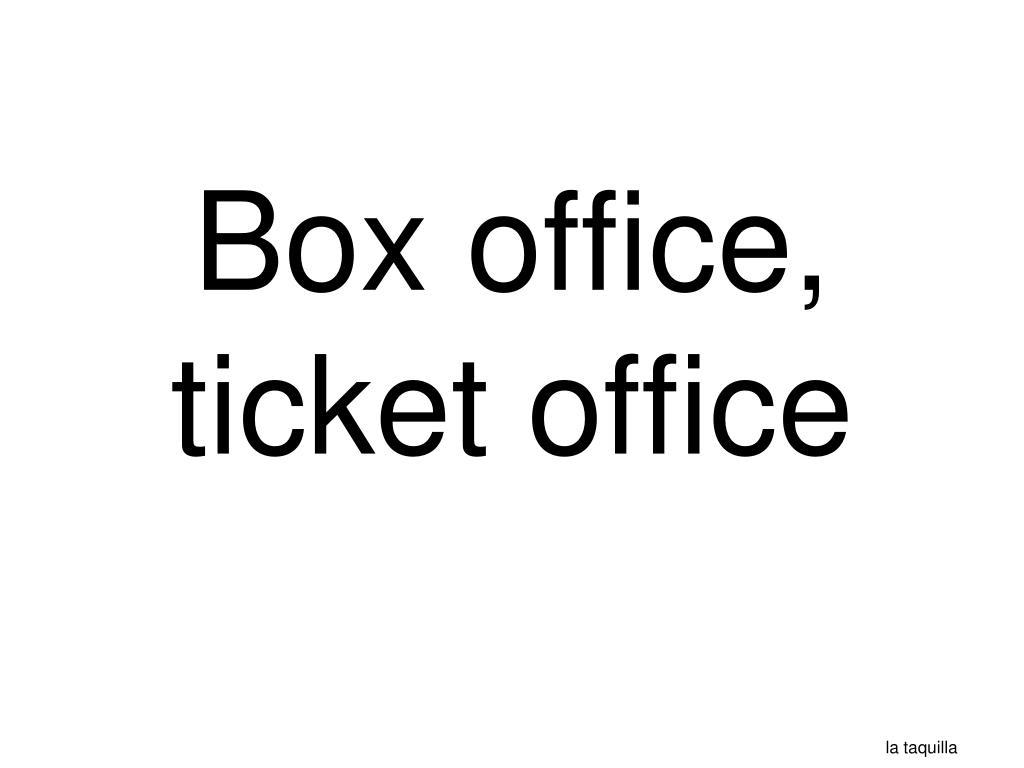 Box office, ticket office