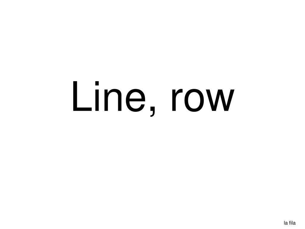 Line, row