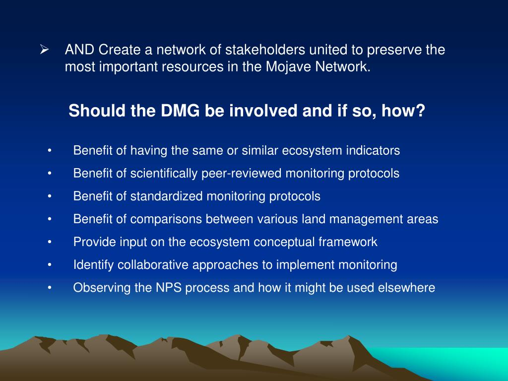 AND Create a network of stakeholders united to preserve the most important resources in the Mojave Network.