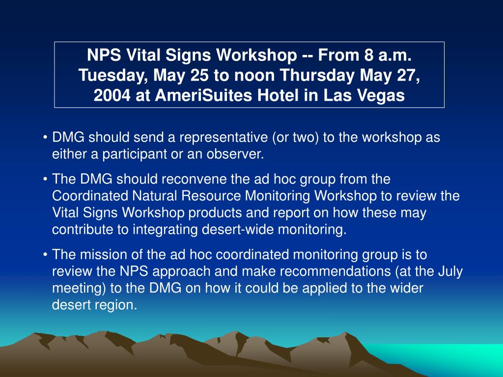 NPS Vital Signs Workshop -- From 8 a.m. Tuesday, May 25 to noon Thursday May 27, 2004 at AmeriSuites Hotel in Las Vegas