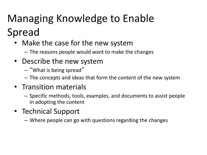 Managing Knowledge to Enable Spread