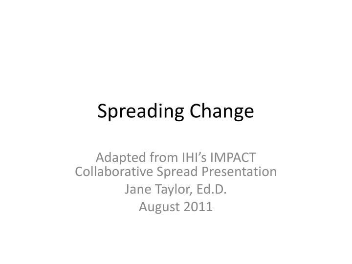 Spreading Change