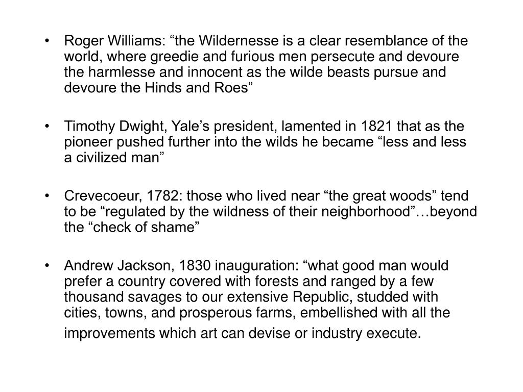 "Roger Williams: ""the Wildernesse is a clear resemblance of the world, where greedie and furious men persecute and devoure the harmlesse and innocent as the wilde beasts pursue and devoure the Hinds and Roes"""