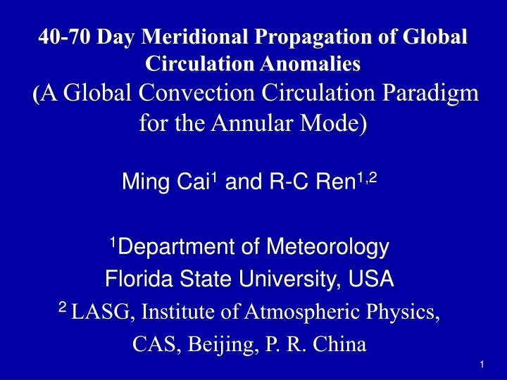 40-70 Day Meridional Propagation of Global Circulation Anomalies