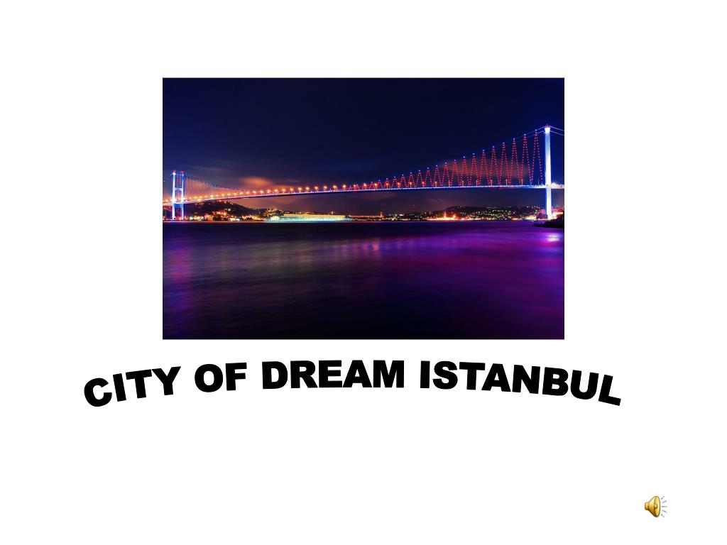 CITY OF DREAM ISTANBUL