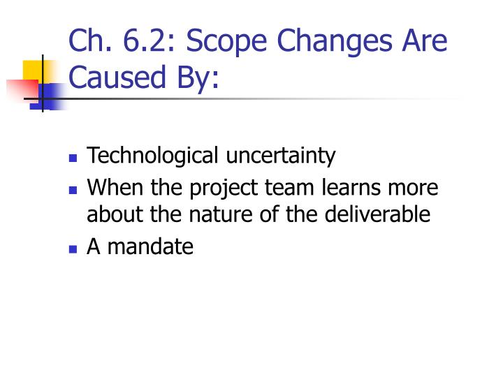 Ch. 6.2: Scope Changes Are Caused By: