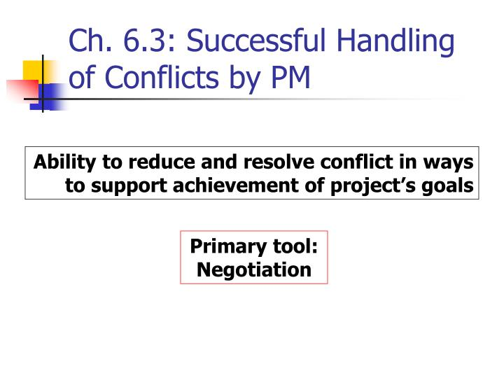 Ch. 6.3: Successful Handling of Conflicts by PM