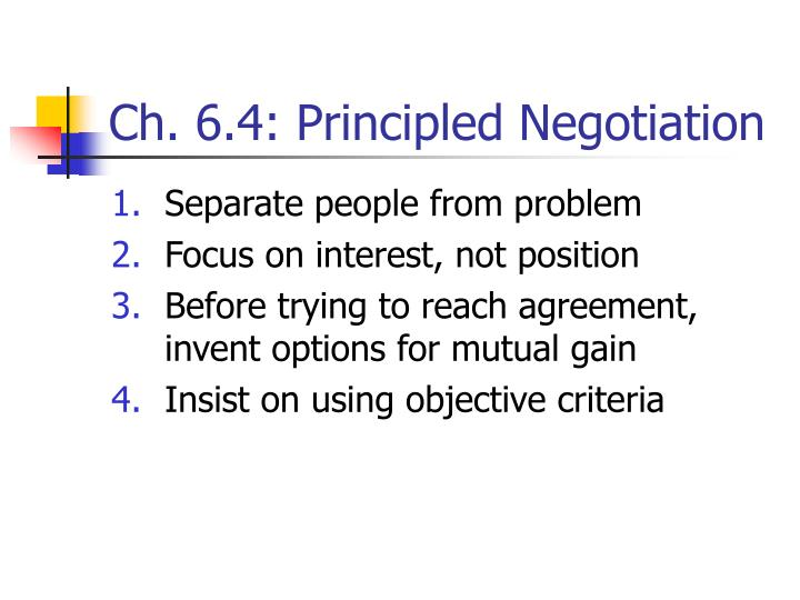 Ch. 6.4: Principled Negotiation