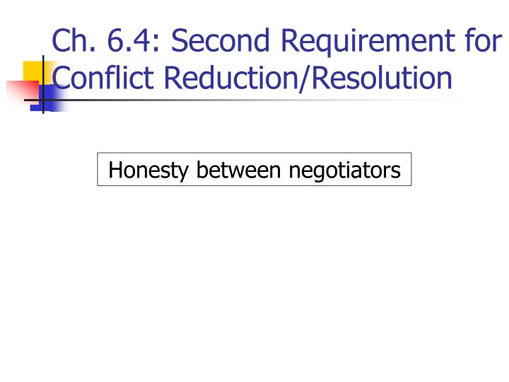 Ch. 6.4: Second Requirement for Conflict Reduction/Resolution