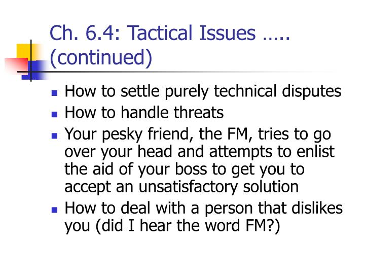 Ch. 6.4: Tactical Issues …..