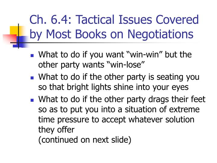 Ch. 6.4: Tactical Issues Covered by Most Books on Negotiations