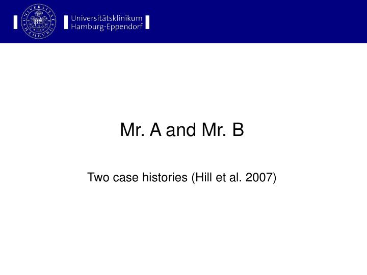 Mr. A and Mr. B