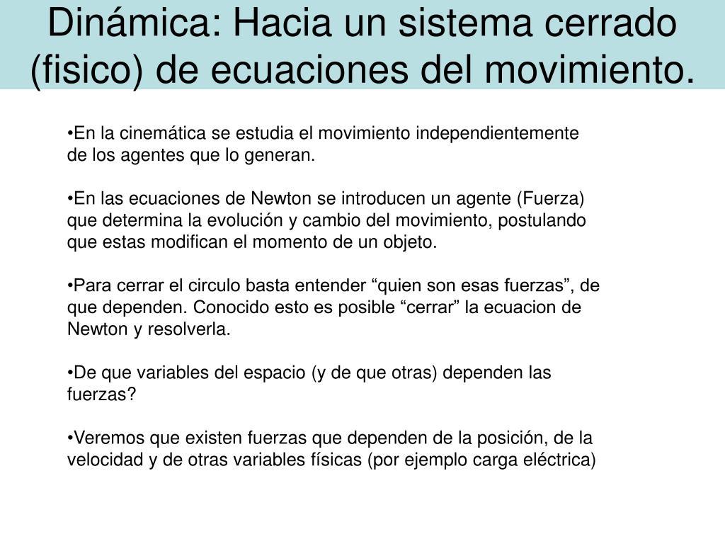 Dinámica: Hacia un sistema cerrado (fisico) de ecuaciones del movimiento.
